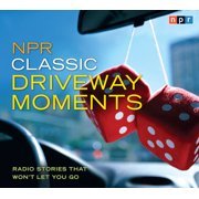 NPR Classic Driveway Moments : Radio Stories that Won't Let You Go