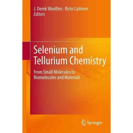 Selenium And Tellurium Chemistry  From Small Molecules To Biomolecules And Materials