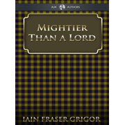 Mightier Than a Lord - eBook
