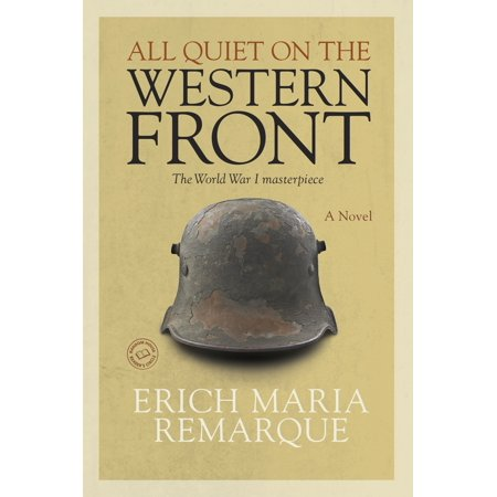 All Quiet on the Western Front : A Novel (All Quiet On The Western Front Nature)