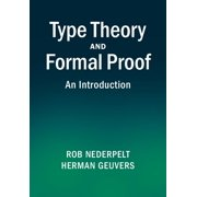 Type Theory and Formal Proof : An Introduction