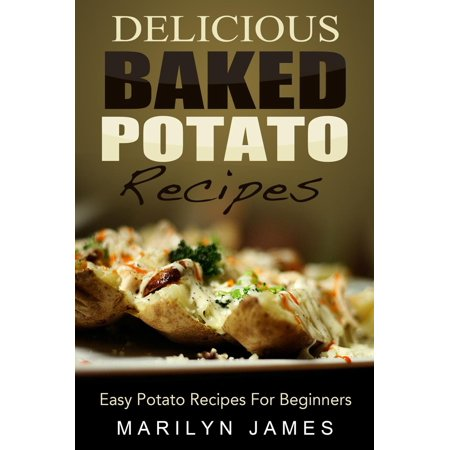 Delicious Baked Potato Recipes: Easy Potato Recipes For Beginners - eBook](Halloween Recipes Sweet Potatoes)