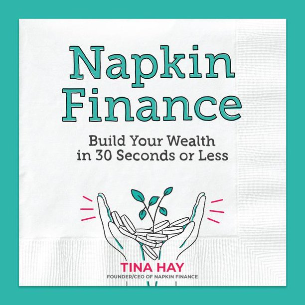 Napkin Finance: Build Your Wealth in 30 Seconds or Less (Hardcover)