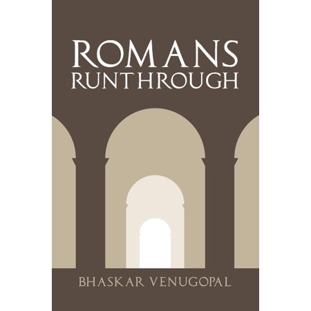 Romans Runthrough  A Practical Guide To Understanding Pauls Epistle To The Romans