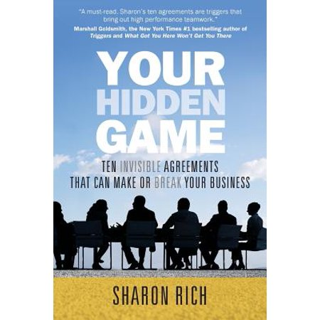 Your Hidden Game : Ten Invisible Agreements That Can Make or Break Your Business ()