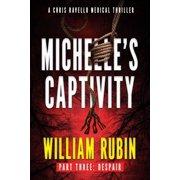 Michelle's Captivity Part Three: Despair - eBook