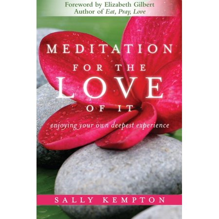 Weil Sweet - Meditation for the Love of It : Enjoying Your Own Deepest Experience