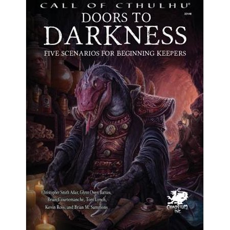 Doors to Darkness : Five Scenarios for Beginning