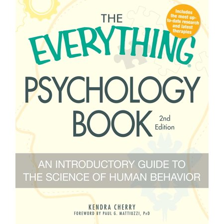 The Everything Psychology Book : Explore the human psyche and understand why we do the things we