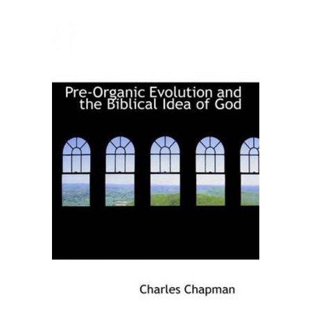 Pre-Organic Evolution and the Biblical Idea of God - Biblical Dress Up Ideas