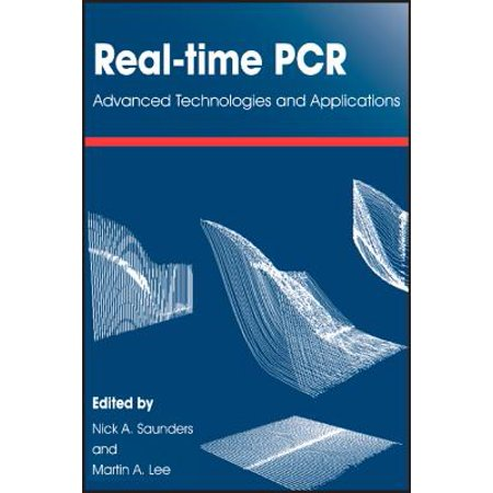 Real-Time PCR : Advanced Technologies and Applications