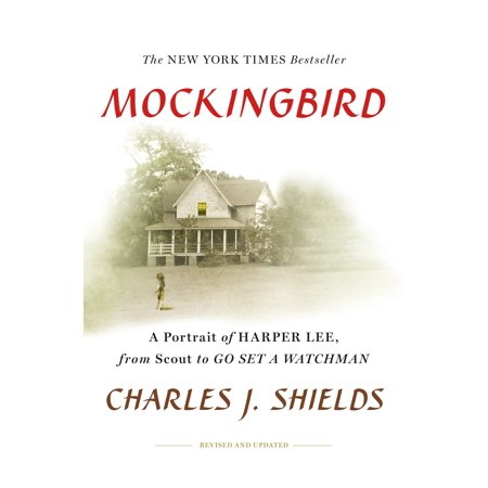 Mockingbird : A Portrait of Harper Lee: From Scout to Go Set a