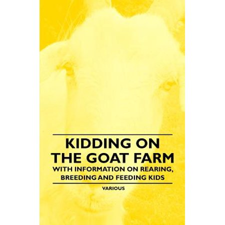 Kidding on the Goat Farm - With Information on Rearing, Breeding and Feeding Kids - eBook