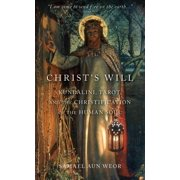 Christ's Will: Tarot, Kundalini, and the Christification of the Human Soul (Paperback)