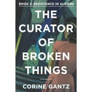 Curator of Broken Things: The Curator of Broken Things Book 3 (Paperback)