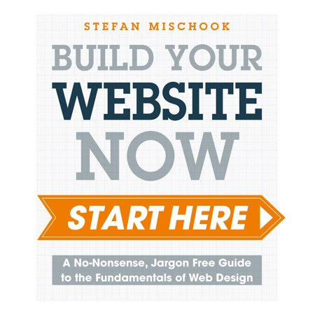 Free Web Design Package - Web Design - Start Here : A No-Nonsense, Jargon Free Guide to the Fundamentals of Web Design