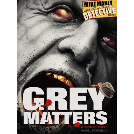 Mike Manly and the Post Apocalyptic Detective Agency: Grey Matters - eBook