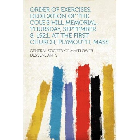 Order of Exercises, Dedication of the Cole's Hill Memorial, Thursday, September 8, 1921, at the First Church, Plymouth,