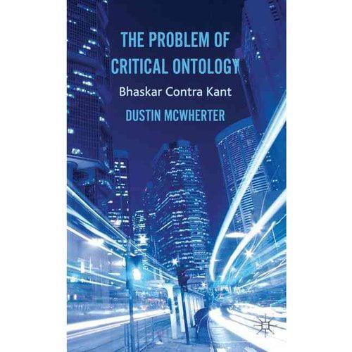 The Problem of Critical Ontology: Bhaskar Contra Kant