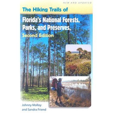 The Hiking Trails of Florida's National Forests, Parks, and