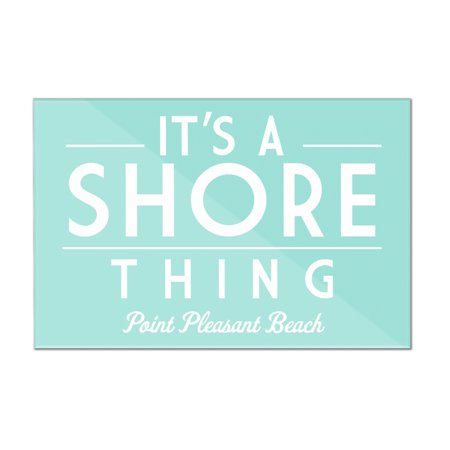 Point Pleasant Beach, New Jersey - It's a Shore Thing - Simply Said - Lantern Press Artwork (12x8 Acrylic Wall Sign) (Jersey Shore Store)