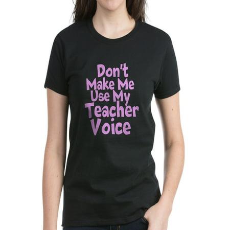 CafePress - Dont Make Me Use My Teacher Voice T Shirt - Women's Dark T-Shirt](Teacher Supply Store Near Me)