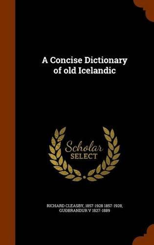 A Concise Dictionary of Old Icelandic by