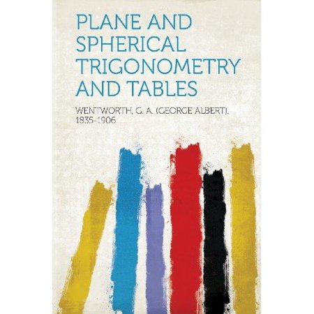 Plane and Spherical Trigonometry and Tables ()