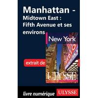 Manhattan - Midtown East : Fifth Avenue et ses environs - eBook