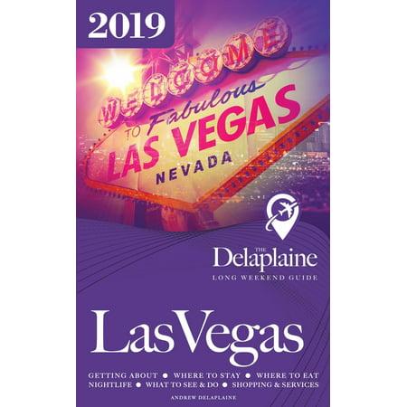 Las Vegas: The Delaplaine 2019 Long Weekend Guide -