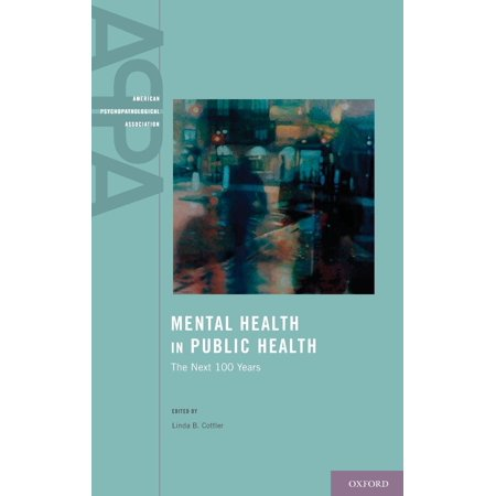 Mental Health in Public Health : The Next 100 Years ()