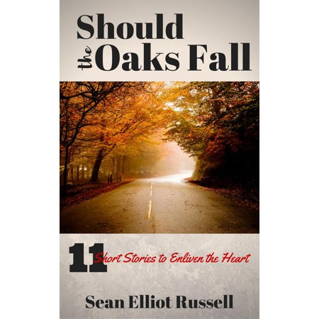 Should the Oaks Fall: Short Stories to Enliven the Heart - eBook](Party Store Thousand Oaks)