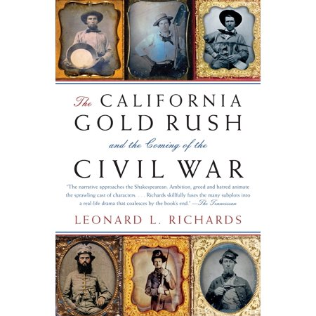 The California Gold Rush and the Coming of the Civil (5 Facts About The California Gold Rush)