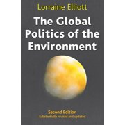 The Global Politics of the Environment : Second Edition