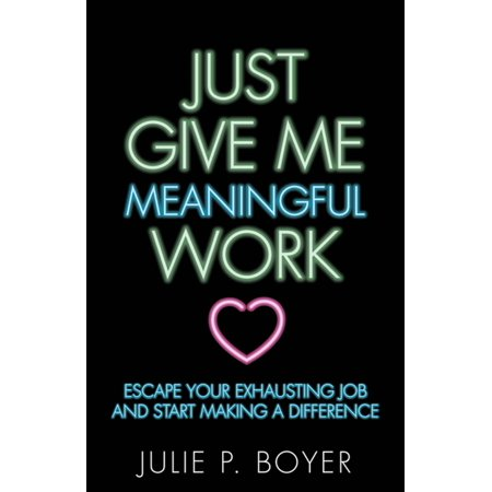 Just Give Me Meaningful Work - eBook (Just Give Me Jewels)
