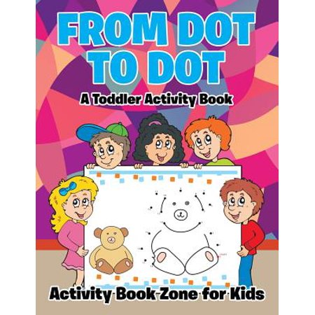 From Dot to Dot : A Toddler Activity Book - Halloween Craft Activities For Toddlers