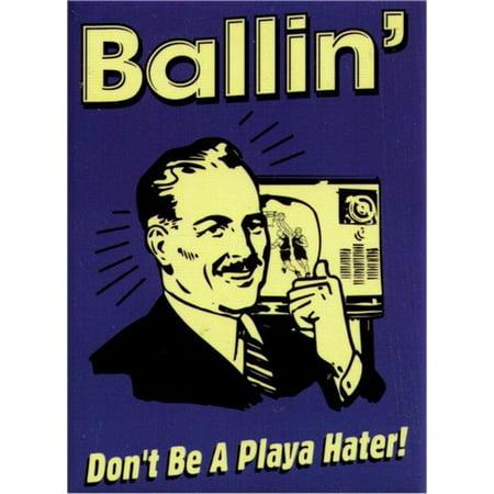 Retro Spoofs Ballin Don't Be A Playa Hater Magnet BM1405 (Mvp Ballin)