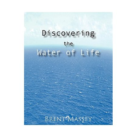 Discovering the Water of Life : Victory in Christ, Holy Spirit, Christian Dream Interpretation, Myers-Briggs Personality Type, Culture, and