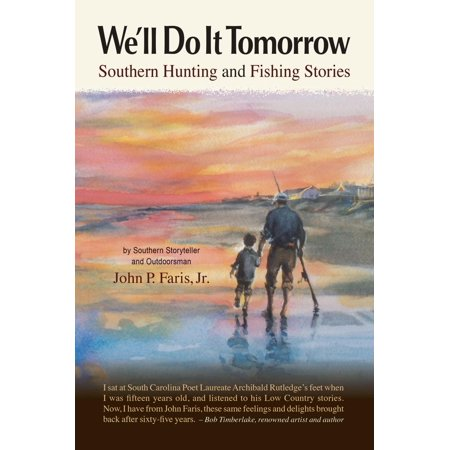 We'll Do It Tomorrow: Southern Hunting and Fishing Stories - -