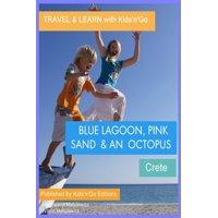 Blue Lagoon, Pink Sand and an Octopus: Crete - eBook