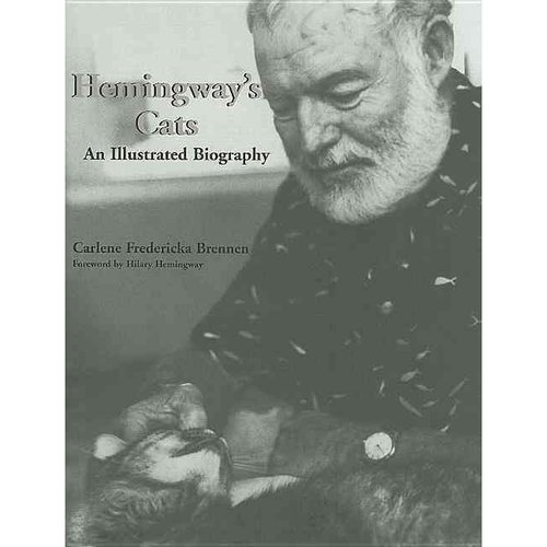 Hemingway's Cats: An Illustrated Biography