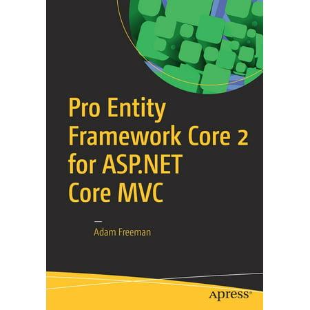 Pro Entity Framework Core 2 for ASP.NET Core MVC (Asp Net Mvc Entity Framework Interview Questions)