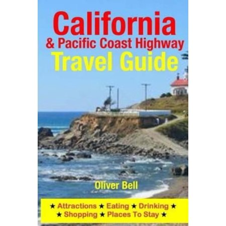 California   The Pacific Coast Highway Travel Guide  Attractions  Eating  Drinking  Shopping   Places To Stay