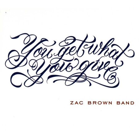 Zac Brown - You Get What You Give - CD Zac Brown Band Songs