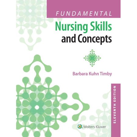 Fundamental Nursing Skills and Concepts + PrepU, 12 Month (Workbook For Fundamental Nursing Skills And Concepts Answers)