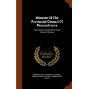 Minutes of the Provincial Council of Pennsylvania : Pennsylvania (Colony) Provincial Council. Minutes