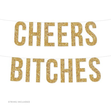 Gold Cheers B**ches Real Glitter Paper Pennant Hanging Banner Includes String No Assembly Required - Cheers Banner