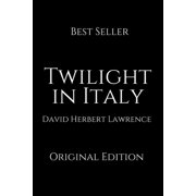 Twilight In Italy: Perfect Gifts For The Readers Annotated By David Herbert Lawrence. (Paperback)