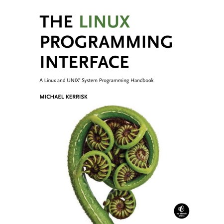 The Linux Programming Interface : A Linux and UNIX System Programming Handbook ()