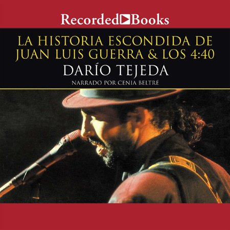 La historia escondida de Juan Luis Guerra (The Hidden History of Juan Luis Guerra) -